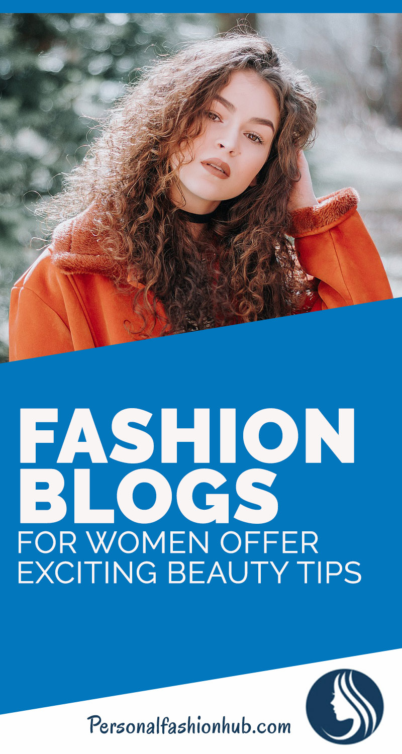 Fashion Blogs For Women Offer Exciting Beauty Tips
