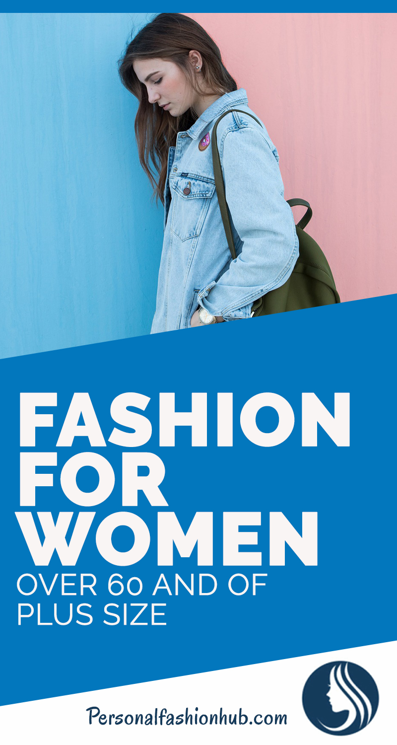 Fashion For Women Over 60 And Of Plus Size