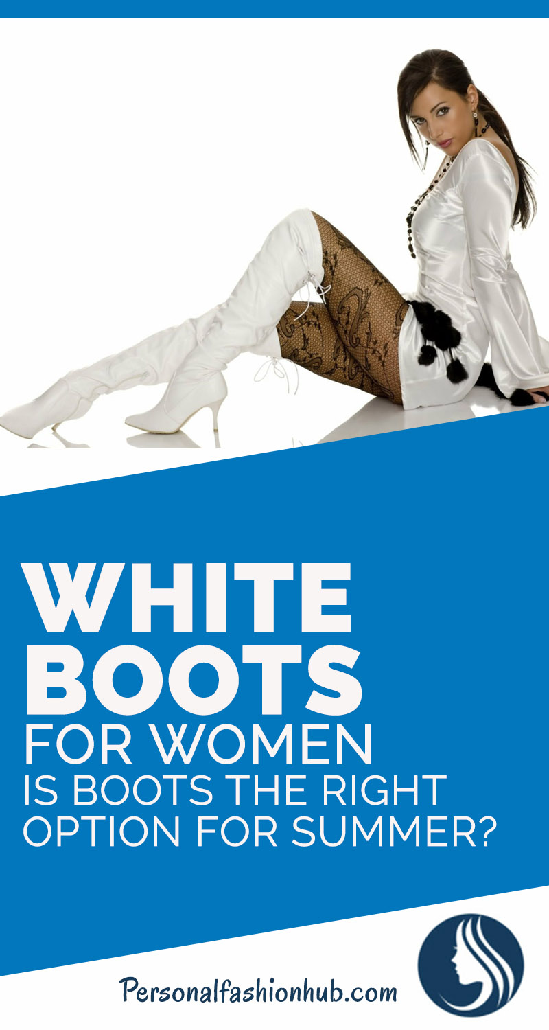 White Boots For Women: Is Boots The Right Option For Summer?